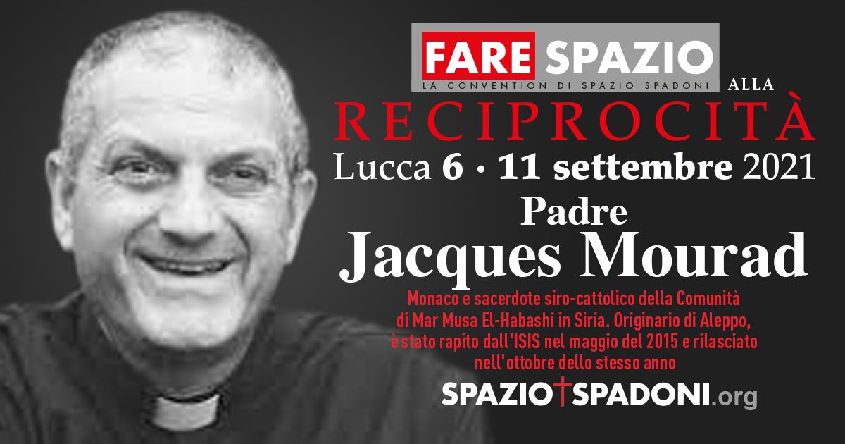 Jacques Mourad Fare Spazio alla Reciprocità