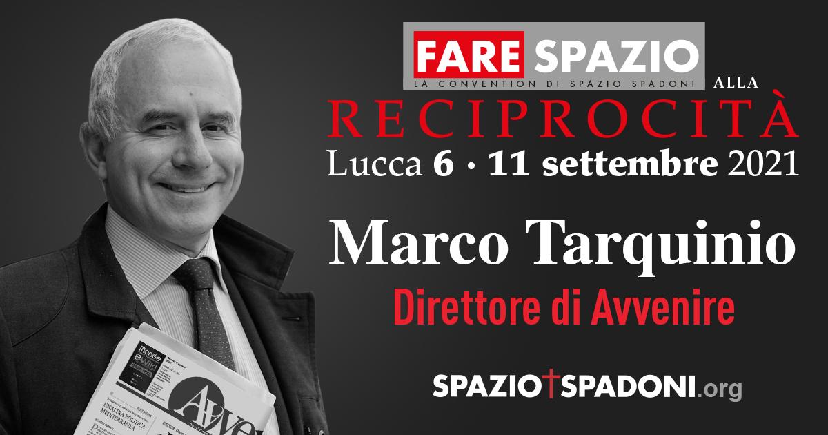 Marco Tarquinio Fare Spazio alla Reciprocità