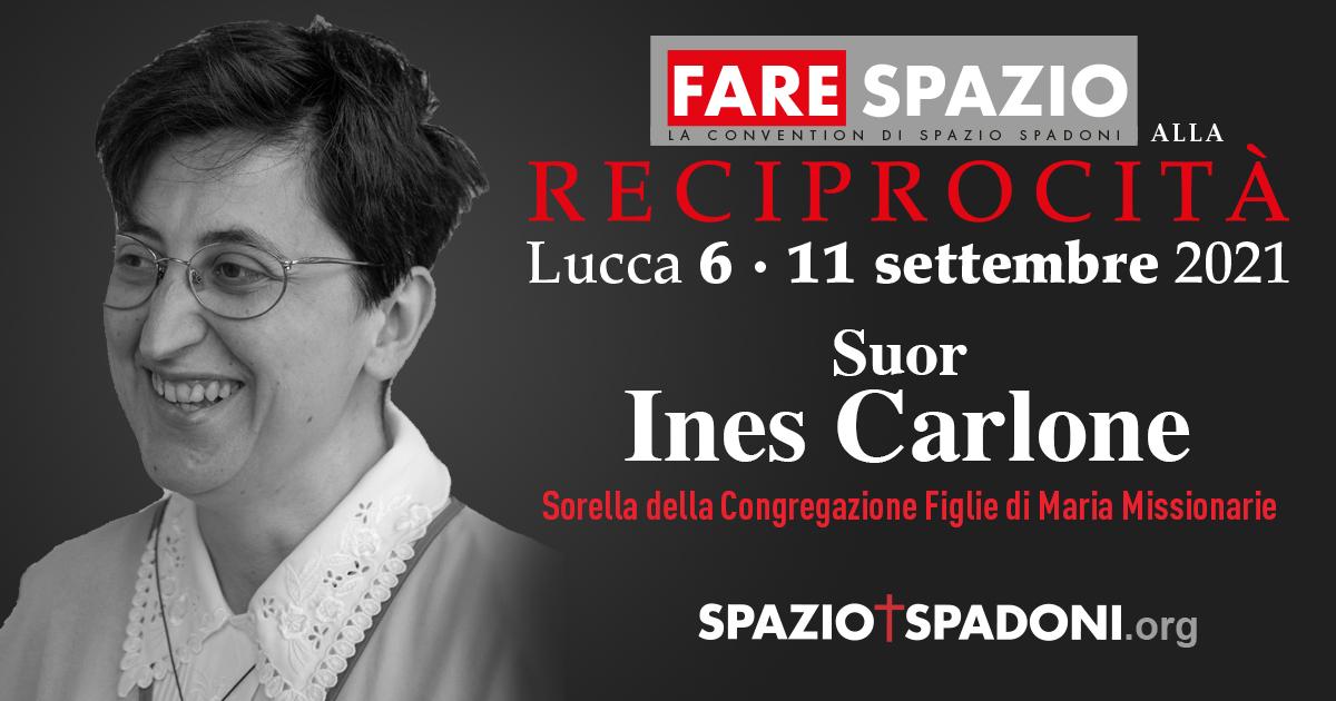 Suor Ines Carlone Fare Spazio alla Reciprocità