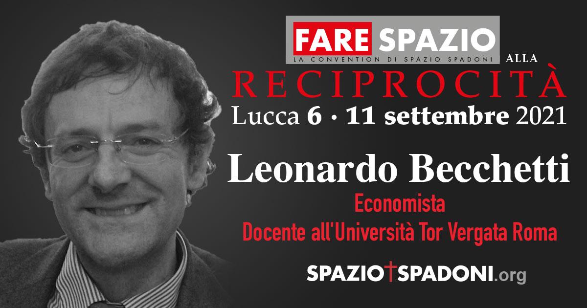 Leonardo Becchetti Fare Spazio alla Reciprocità